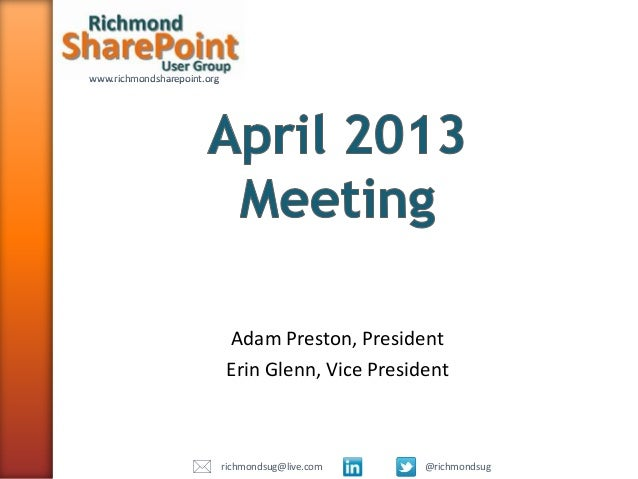www.richmondsharepoint.orgwww.richmondsharepoint.orgAdam Preston, PresidentErin Glenn, Vice President@richmondsugrichmonds...