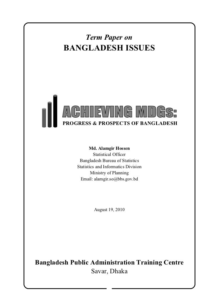Term Paper on         BANGLADESH ISSUES        PROGRESS & PROSPECTS OF BANGLADESH                    Md. Alamgir Hossen   ...