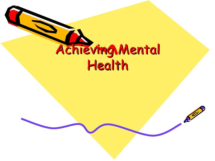Achieving Mental Health