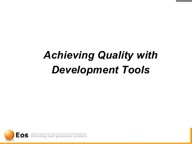 Achieving quality with tools case study