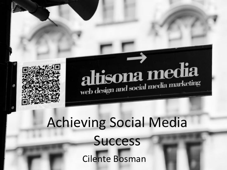 Achieving social media success