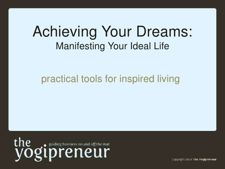 Achieving Your Dreams: Manifesting Your Ideal Life