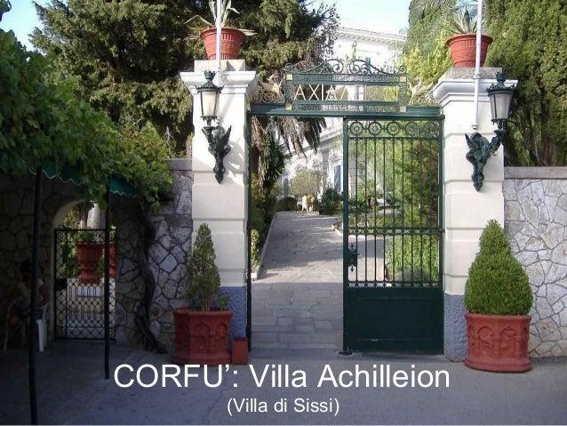 CORFU': Villa Achilleion(Villa di Sissi)