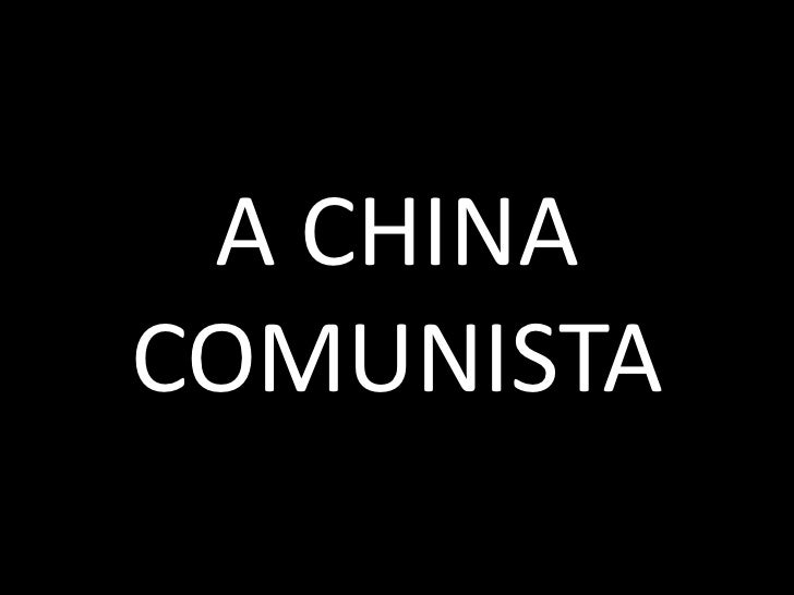 A CHINA COMUNISTA<br />