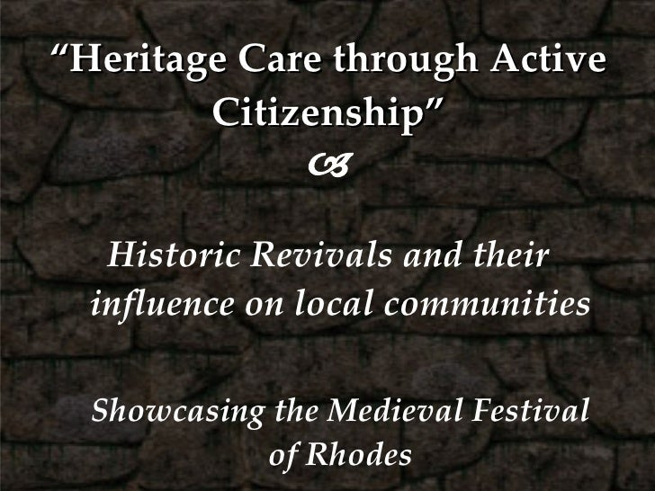 """"""" Heritage Care through Active Citizenship""""  <ul><li>Historic Revivals and their influence on local communities </li></ul..."""