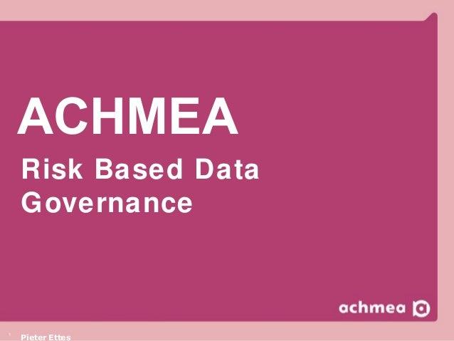 ACHMEA Risk Based Data Governance  1  Pieter Ettes