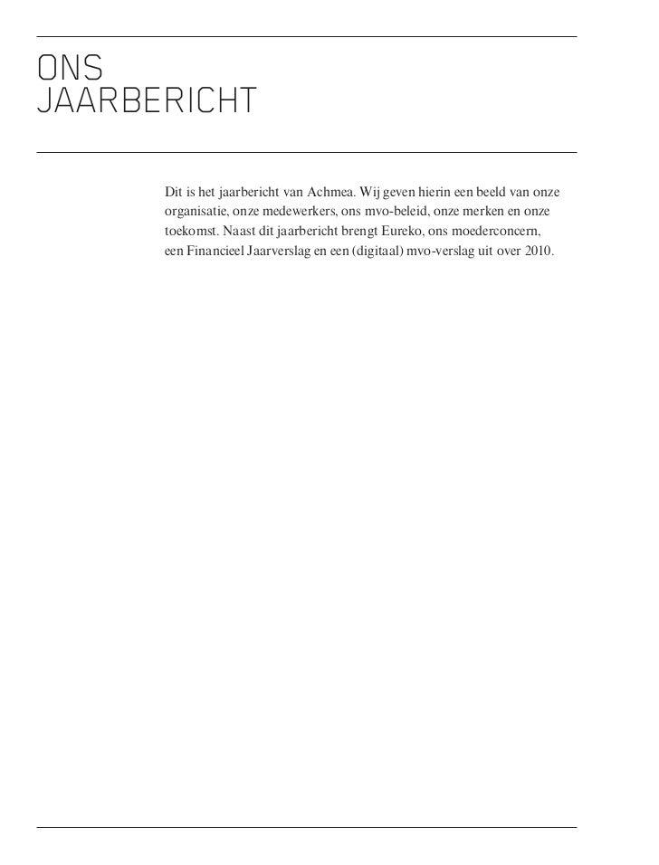 onsjaarbericht      Dit is het jaarbericht van Achmea. Wij geven hierin een beeld van onze      organisatie, onze medewerk...