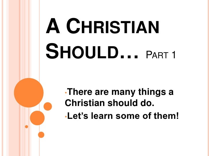 A Christian Should Part 1 & 2 & 3
