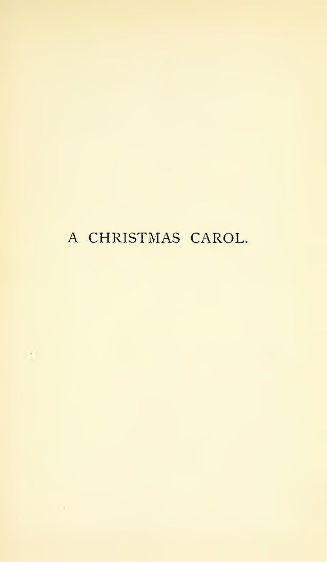 A Christmas Carol by; Charles Dickens