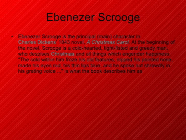 an analysis of the main character ebenezer scrooge of a christmas Foil: a foil is a character who provides contrast to the main character (protagonist), in order to emphasize the main character's traits in a christmas carol , the kind nephew fred is the foil to nasty ebenezer scrooge.