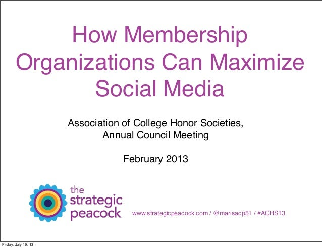 How Membership Organizations Can Maximize Social Media Association of College Honor Societies, Annual Council Meeting Febr...