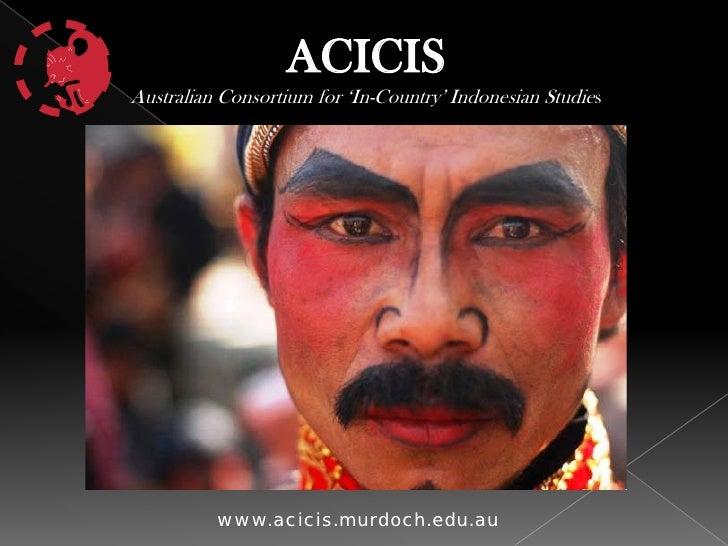 ACICIS Australian Consortium for 'In-Country' Indonesian Studies               www.acicis.murdoch.edu.au