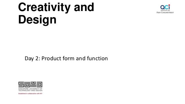 Creativity and Design Day 2: Product form and function