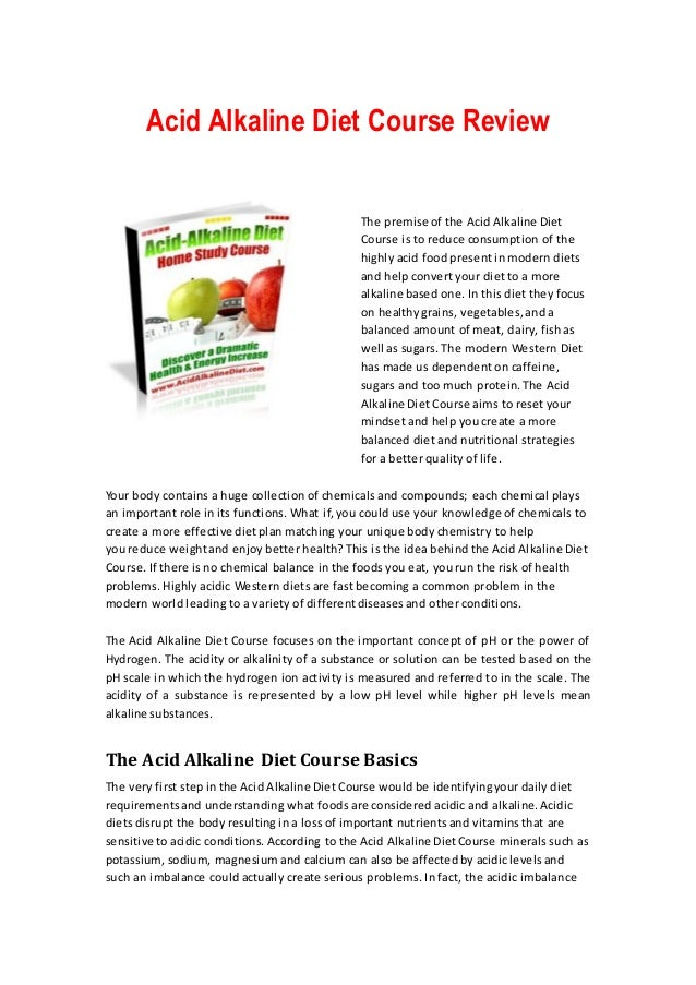 Acid Alkaline Diet Course Review                                                The premise of the Acid Alkaline Diet     ...