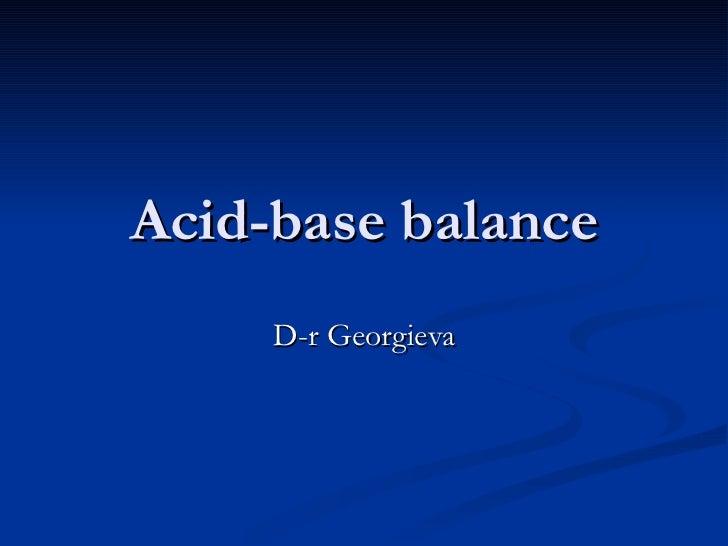 Acid-base balance D-r Georgieva