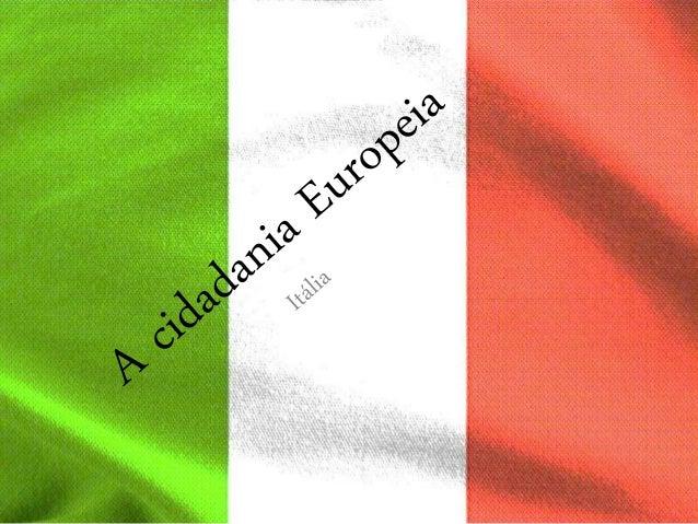 A cidadania Europeia Com a União Europeia desenvolveu-se o princípio da cidadania europeia, mediante o qual, qualquer pes...