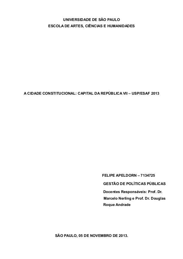 UNIVERSIDADE DE SÃO PAULO ESCOLA DE ARTES, CIÊNCIAS E HUMANIDADES  A CIDADE CONSTITUCIONAL: CAPITAL DA REPÚBLICA VII – USP...