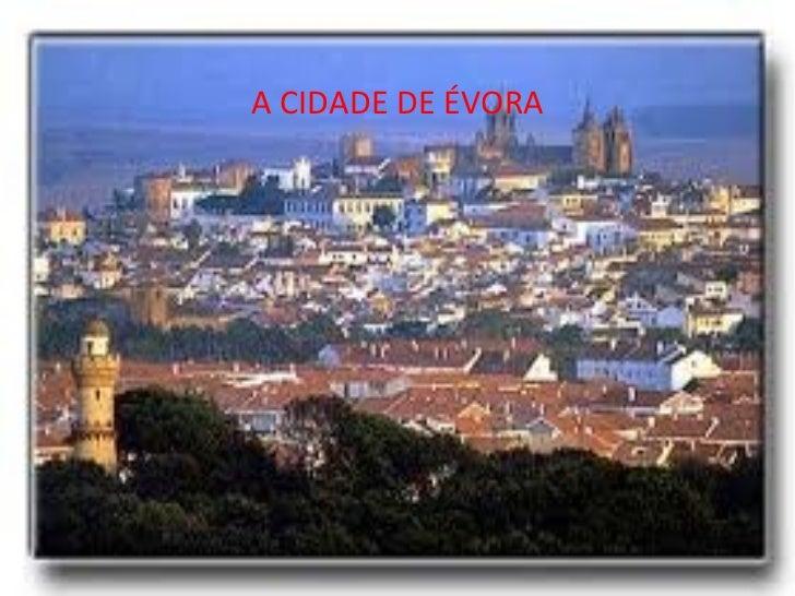 A CIDADE DE ÉVORA