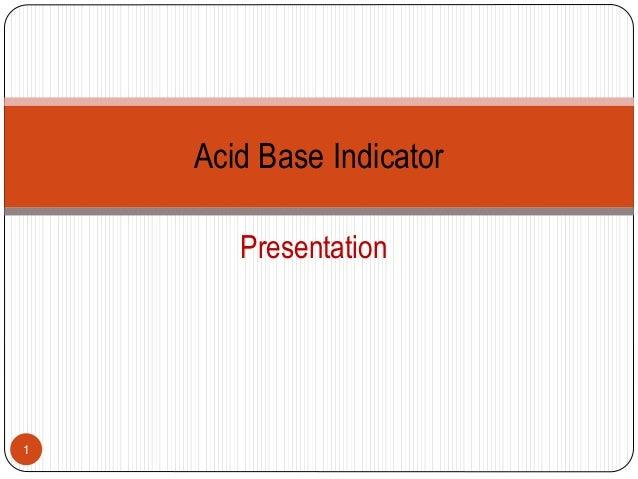 acid base indicator Created date: 10/22/2002 3:01:18 pm.