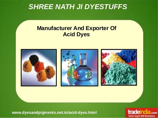 SHREE NATH JI DYESTUFFS www.dyesandpigments.net.in/acid-dyes.html Manufacturer And Exporter Of Acid Dyes