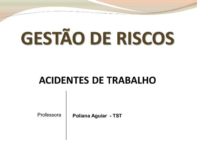 Professora  Poliana Aguiar - TST