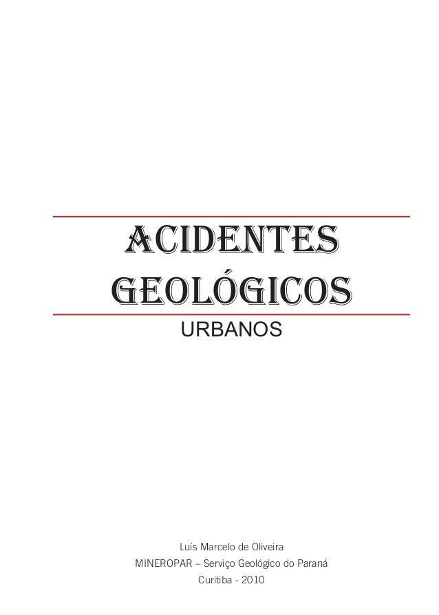 $&,(17(6*(2/•*,&26          URBANOS         Luís Marcelo de Oliveira MINEROPAR – Serviço Geológico do Paraná             C...