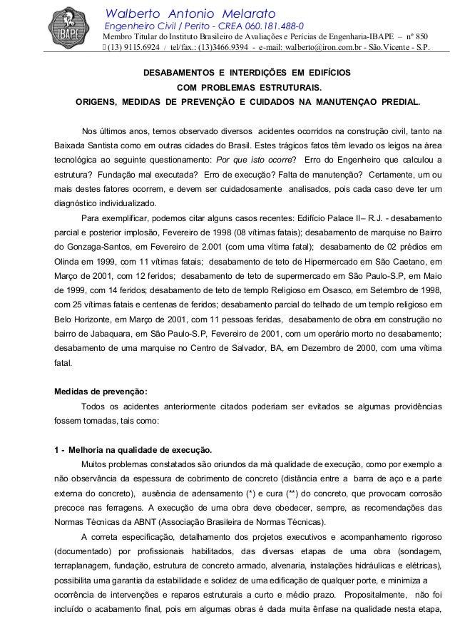 Walberto Antonio Melarato Engenheiro Civil / Perito - CREA 060.181.488-0 Membro Titular do Instituto Brasileiro de Avaliaç...