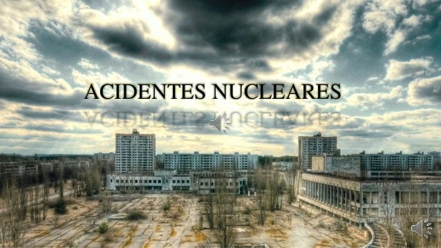 ACIDENTES NUCLEARES