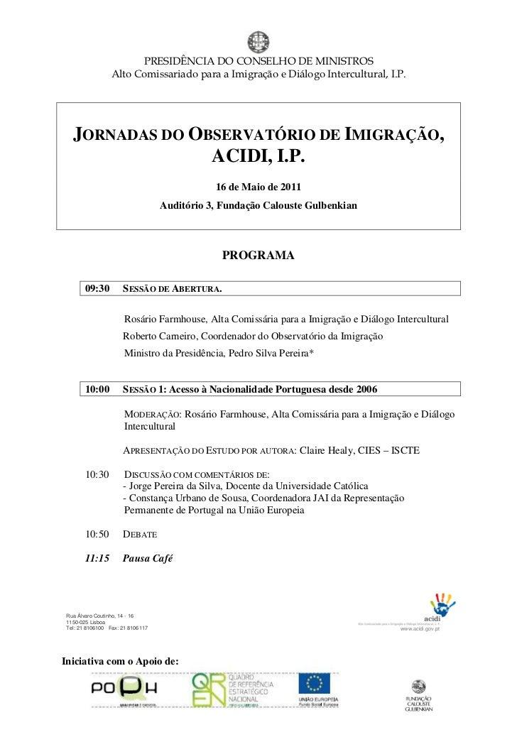 PRESIDÊNCIA DO CONSELHO DE MINISTROS                  Alto Comissariado para a Imigração e Diálogo Intercultural, I.P.   J...