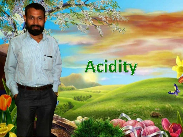 Acidity can be described as a conditionwherein there is an excess of acidsecretion by the gastric glands ofstomach. Heartb...