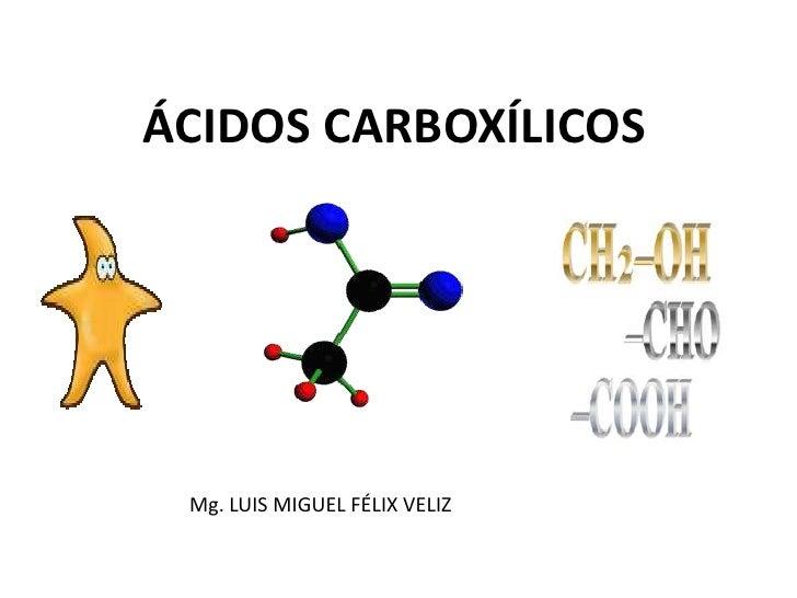 Acidos Carboxilicos ácidos Carboxílicos mg Luis