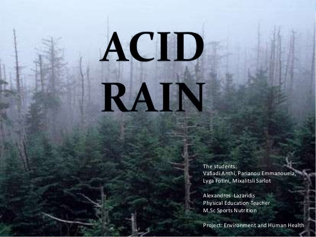 the problem of acid rain in our world Explains the effects of acid rain on our planet, such as the health risks to humans,  plants, and animals, and suggests ways to help alleviate the problem.