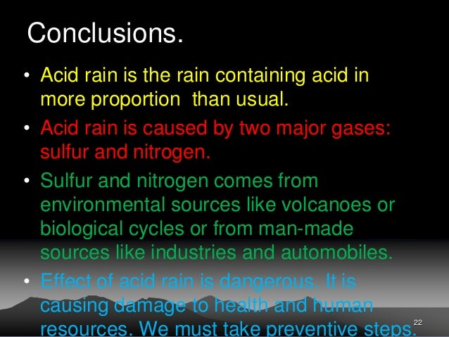 acid rain 3 essay Acid rain can cause health problems in people air pollution like sulfur dioxide and nitrogen oxides can cause respiratory diseases, or can make these diseases worse.