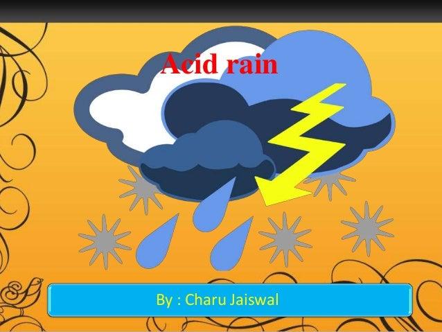 Acid rainBy : Charu Jaiswal