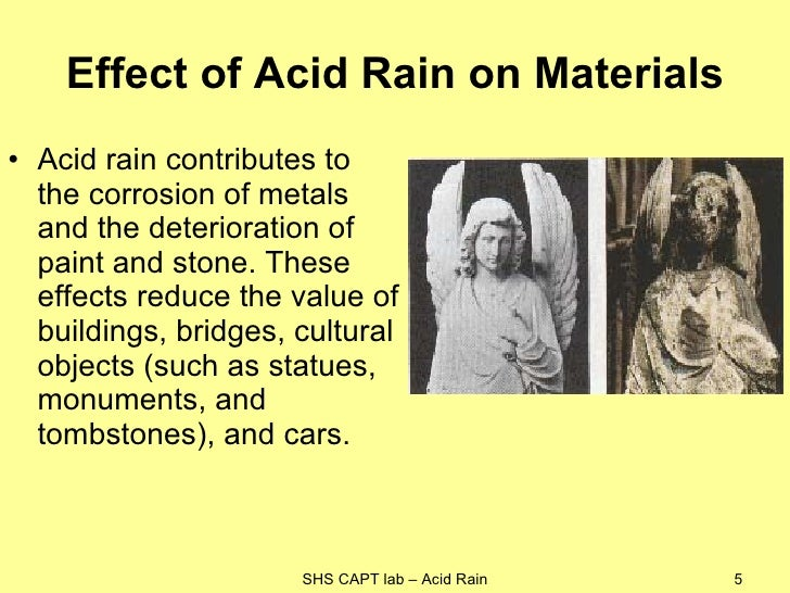 the effects of acid rain on Acid rain is rain that contains nitric and sulfuric acid snow and fog can also contain nitric and sulfuric acid, and the dangerous effects are the same whether the acid is falling to the earth by rain or snow, or dancing in the air via fog any precipitation or dust particle that contains abnormal.