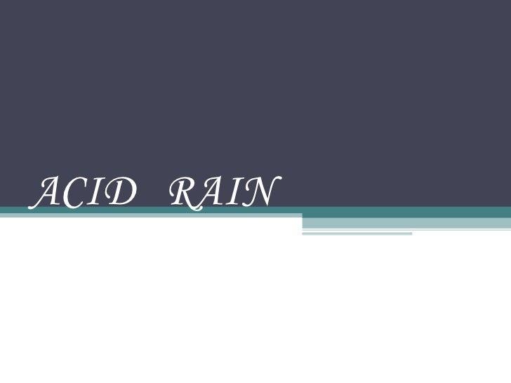 Acid Rain(Priya & Megha)