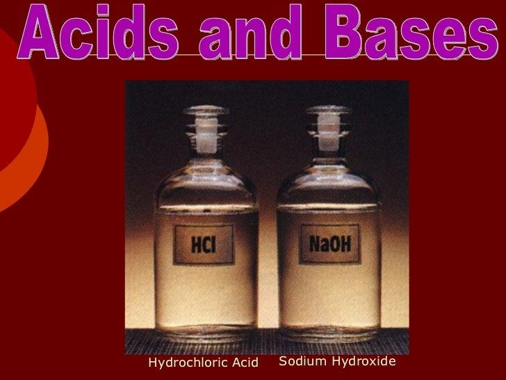 Acids and Bases Hydrochloric Acid Sodium Hydroxide