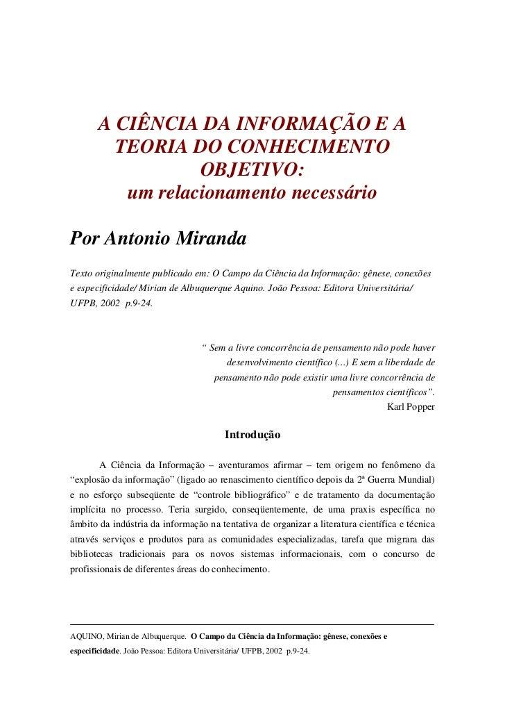 A CIÊNCIA DA INFORMAÇÃO E A          TEORIA DO CONHECIMENTO                   OBJETIVO:           um relacionamento necess...