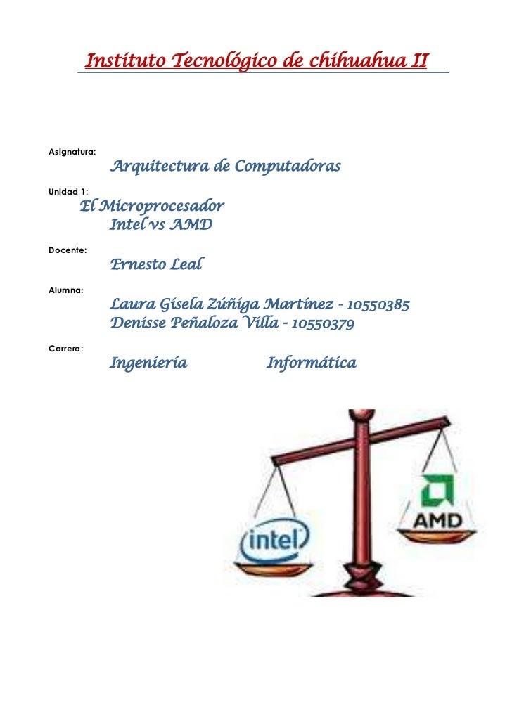 Instituto Tecnológico de chihuahua IIAsignatura:              Arquitectura de ComputadorasUnidad 1:       El Microprocesad...