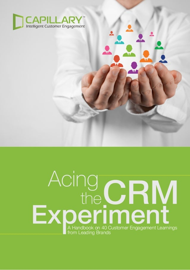 Acing The CRM Experiment - 40 Customer Engagement Tips From Leading Brands