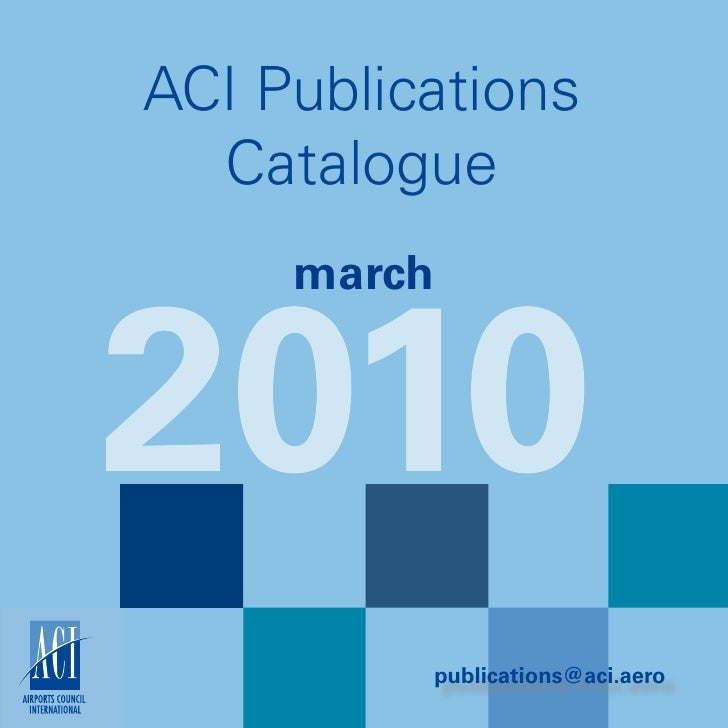 ACI Publications   Catalogue      march   2010           publications@aci.aero