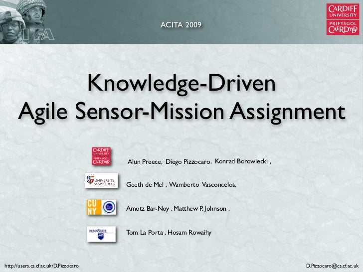 ACITA 2009             Knowledge-Driven      Agile Sensor-Mission Assignment                                       Alun Pr...