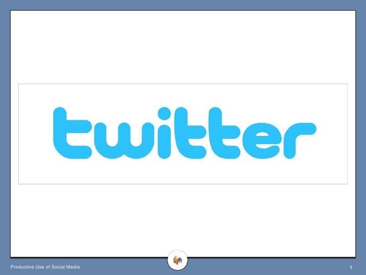 Productive Use of Social Media   1