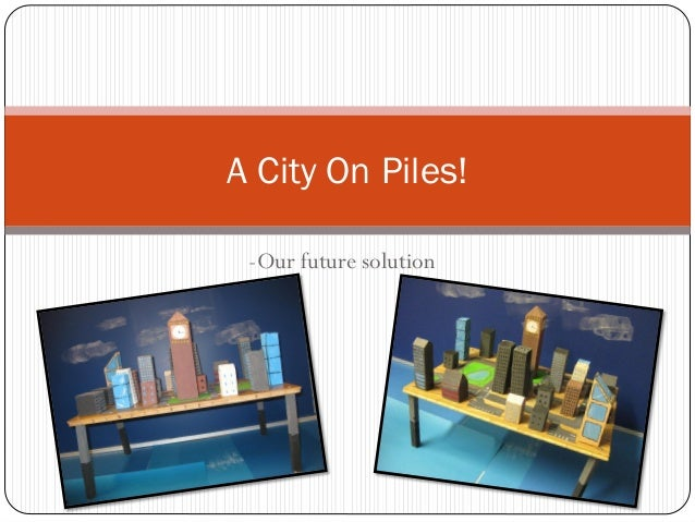 -Our future solutionA City On Piles!