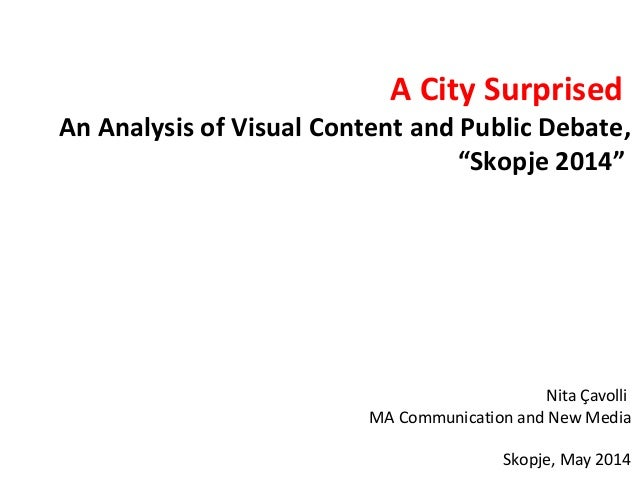 """A City Surprised An Analysis of Visual Content and Public Debate, """"Skopje 2014"""" Nita Çavolli MA Communication and New Medi..."""