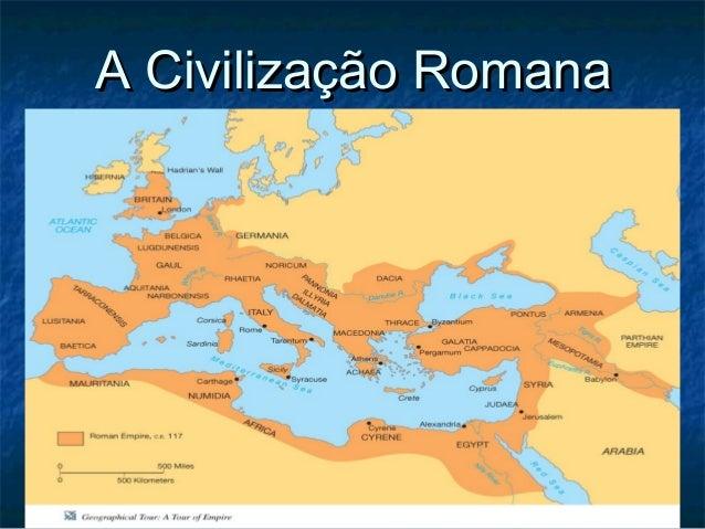 A Civilização RomanaA Civilização Romana