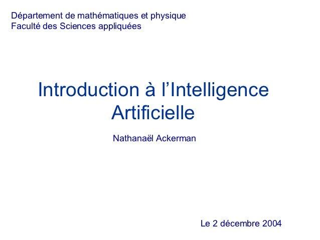 Département de mathématiques et physiqueFaculté des Sciences appliquées     Introduction à l'Intelligence              Art...
