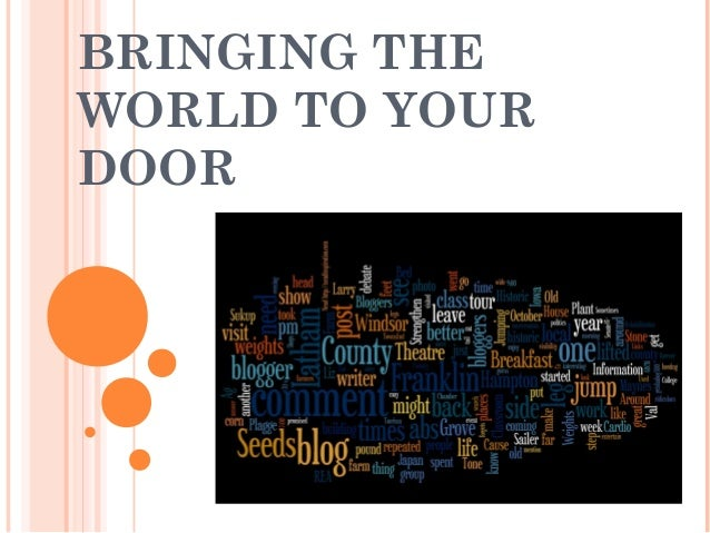BRINGING THEWORLD TO YOURDOOR
