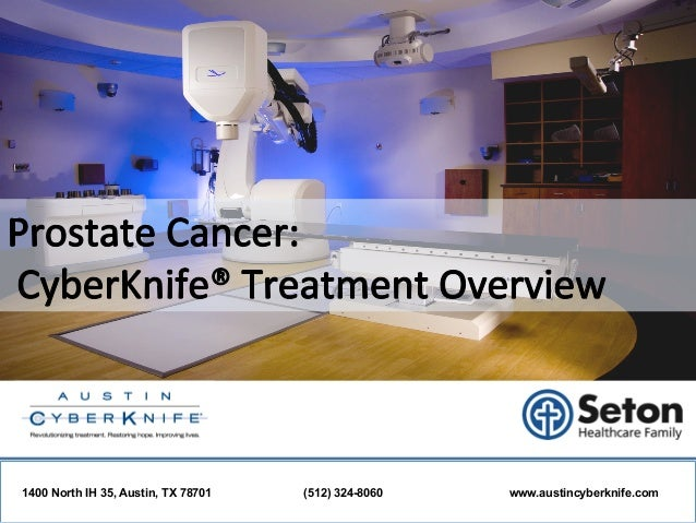 Prostate Cancer: Austin CyberKnife Treatment Overview