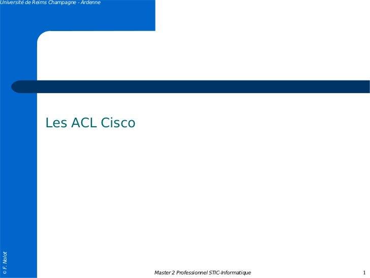 Université de Reims Champagne - Ardenne                 Les ACL Cisco© F. Nolot                                          M...